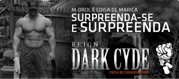 Reign Dark Cyde - Brasil - Pró-Hormonal